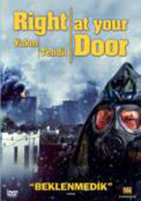 Right At Your Door - Yakin Tehdit
