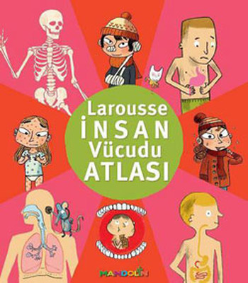 Larousse İnsan Vücüdu Atlası