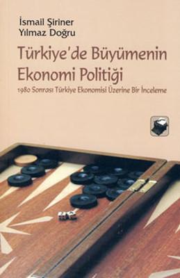 Türkiye'de Büyümenin Ekonomi Politiği
