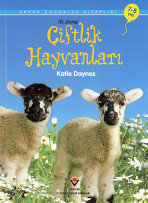 Çiftlik Hayvanları - Erken Çocuk Kitaplığı - İlk okuma