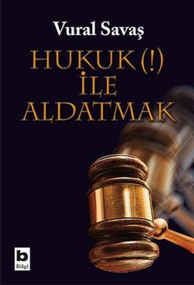 Hukuk İle Aldatmak