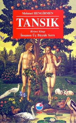 Tansık - 1.Kitap-İnsanın Üç BüyüK Sırrı