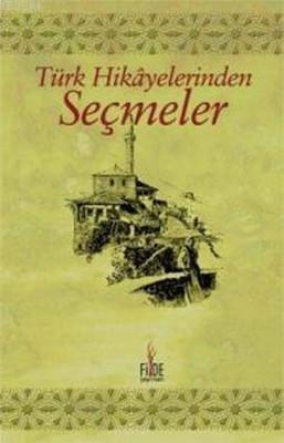 Türk Hikayelerinden Seçmeler