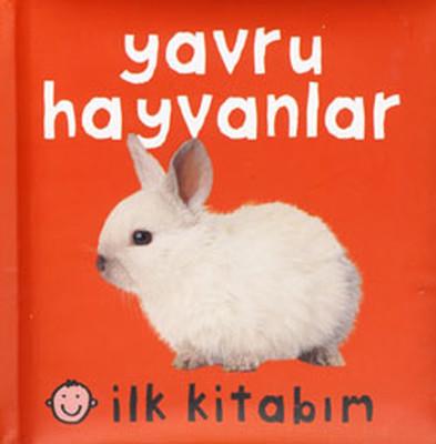 İlk Kitabım - Yavru Hayvanlar
