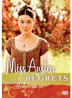 Miss Austen Regrets - Jane Austen: Pismanliklar