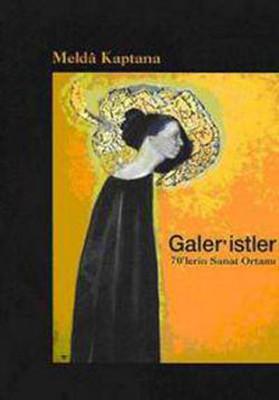 Galer'istler:70'lerin Sanat Ortamı