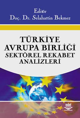 Türkiye Avrupa Birliği Sektörel Rekabet Analizleri