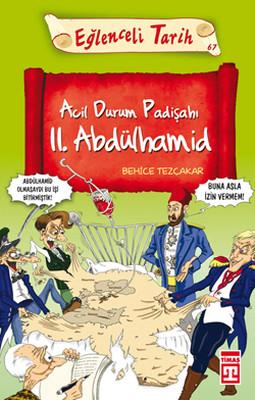 Eğlenceli Bilgi (Tarih) - Acil Durum Padişahı II.Abdülhamid