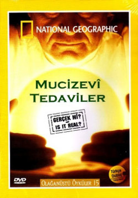 National Geographic - Is It Real: Miracle Cures - Mucizevi Tedaviler