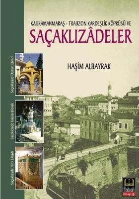 K. Maraş-Trabzon Kardeşlik Köprüsü ve Saçaklızadeler
