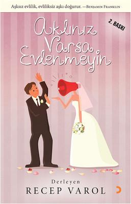 Aklınız Varsa Evlenmeyin