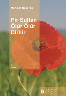 Pir Sultan Ölür Ölür Dirilir