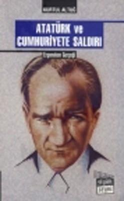 Atatürk ve Cumhuriyete Saldırı Ergenekon Gerçeği