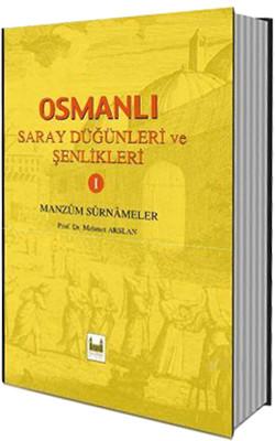 Osmanlı Saray Düğünleri ve Şenlikleri - 1