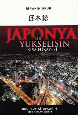 Japonya Bir Yükselişin Kısa Hikayesi
