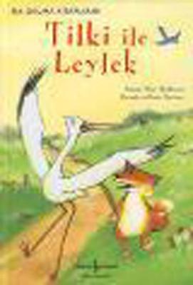Tilki ile Leylek - İlk Okuma Kitaplarım