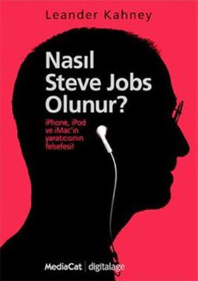 Nasıl Steve Jobs Olunur ?