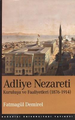 Adliye Nezareti Kuruluşu ve Faaliyetleri (1876-1914)