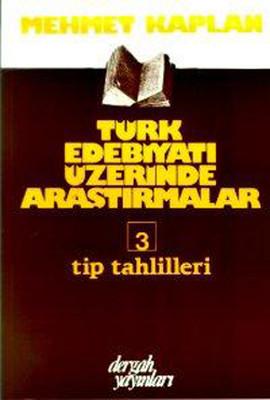 Türk Edebiyatı Üzerine Araştırmalar 3 - Tıp Tahlilleri