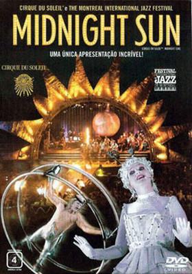 Cirque De Soleil Midnight Sun-Günes Sirki: Geceyarisi Günesi