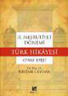 II.Meşrutiyet Dönemi Türk Hikayesi (1908-1918)