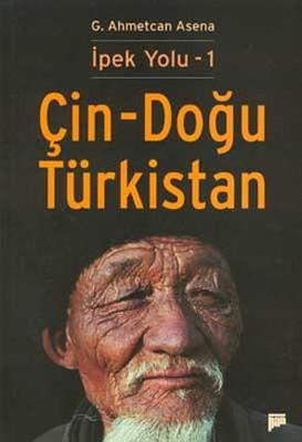 İpek Yolu - 1 Çin - Doğu Türkistan