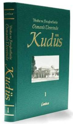 Vesika ve Fotoğraflarla Osmanlı Devrinde Kudüs - 1