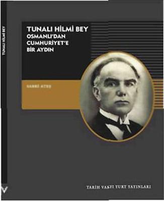 Tunalı Hilmi Bey - Osmanlı'dan Cumhuriyet'e Bir Aydın