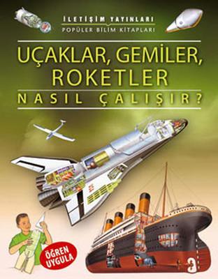 Uçaklar Gemiler Roketler Nasıl Çalışır ?