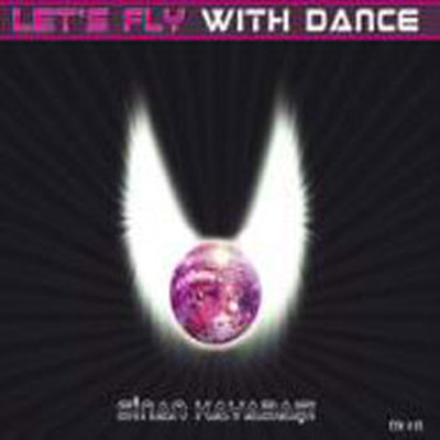 Let`s Fly With Dance