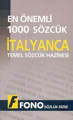 En Önemli 1000 Sözcük - İtalyanca Temel Sözcük Hazinesi