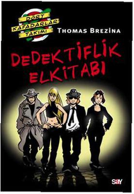 Dört Kafadarlar Takımı Özel Kitap 1: Dedektiflik Elkitabı