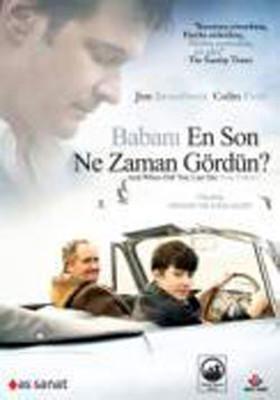 And When Did You  Fast See - Babani En Son Ne Zaman Gördün