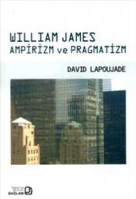 William James Ampirizm ve Pragmatizm