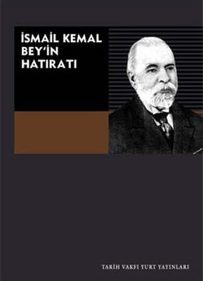 İsmail Kemal Bey'in Hatıratı