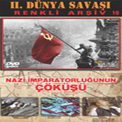 II. Dünya Savasi (Nazi Imparatorlugunun Çöküsü)
