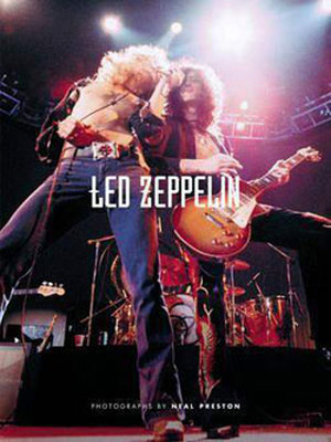 ''Led Zeppelin'': Photographs by Neal Preston
