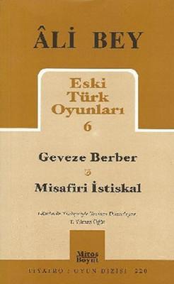 Eski Türk Oyunları 6 - Geveze Berber - Misafiri İstiskal