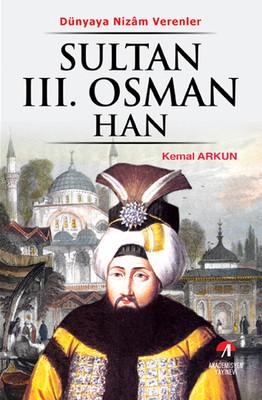 Dünyaya Nizam Verenler Sultan 3. Osman Han