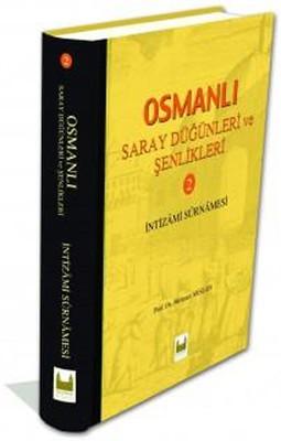 Osmanlı Saray Düğünleri ve Şenlikleri - 2