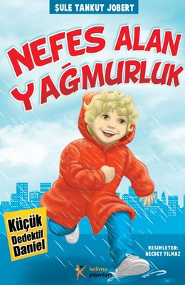 Küçük Dedektif Daniel - Nefes Alan Yağmurluk