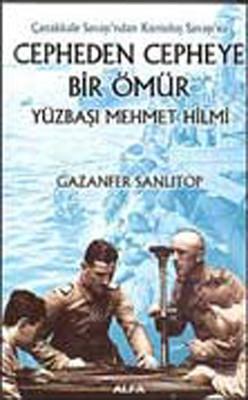 Cepheden Cepheye Bir Ömür - Yüzbaşı Mehmet Hilmi