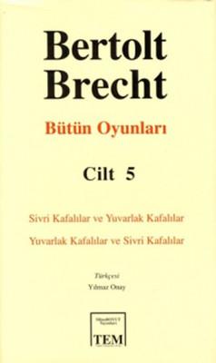 Bütün Oyunları-05 / Bertolt Brecht