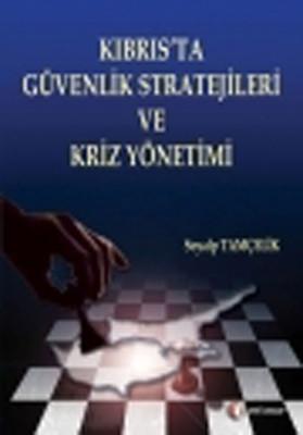 Kıbrıs'ta Güvenlik Stratejileri ve Güvenlik Kriz Yönetimi