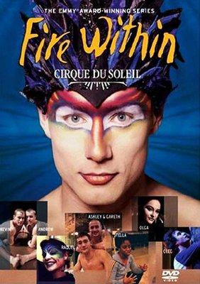 Cirque Du Soliel : Fire Within - Güneş Sirki: İçindeki Ateş