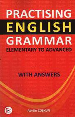 Practising English Grammar 'Elementary to Advanced' with Anwers