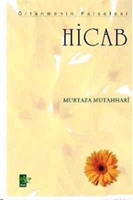 Hicab - Örtünmenin Felsefesi