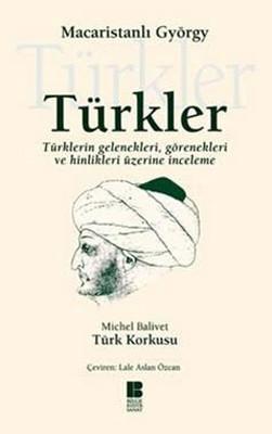 Türkler - Türklerin Gelenekleri,Görenekleri ve Hinlikleri Üzerine İnceleme