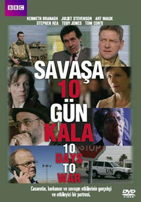 10 Days To War - Savasa 10 Gün Kala