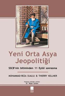 Yeni Orta Asya Jeopolitiği / SSCB'nin Bitiminden 11 Eylül Sonrasına